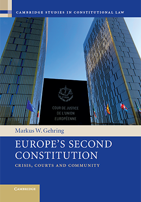 Europe's Second Constitution: Crisis, Courts and Community